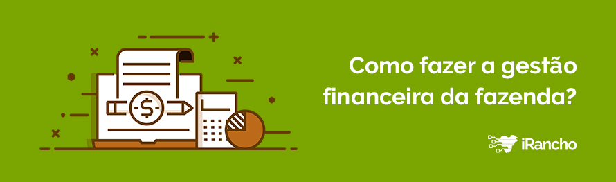 Como fazer a gestão financeira da fazenda?